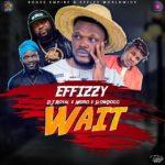 """Effizzy X DJ Royal X Nedro X SlowDog – """"Wait"""""""