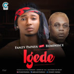 "Fanzy Papaya – ""Igede"" ft. Reminisce (Prod. by DJ Coublon)"