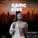 "[Audio + Video] Fresh Money – ""Come Closer"" (Prod. Tymesten)"