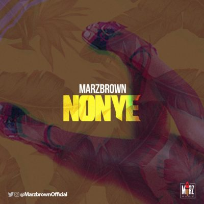 "Marz Brown – ""Nonye"""