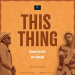 "Frankie Walter – ""This Thing"" ft. Ric Hassani"