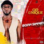 """OD Unique – """"Born Sinner"""""""