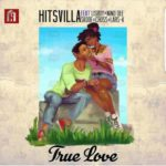 Hitsvilla 8211 8220True Love8221 ft Lisboy Nino Dee Skode Cross and Lars-K