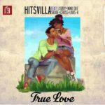 """Hitsvilla – """"True Love"""" ft. Lisboy, Nino Dee, Skode, Cross and Lars-K"""