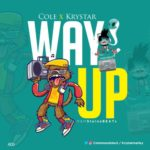 "Cole x Krystar – ""Way Up"""