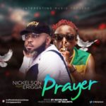 Nickelson 8211 8220Prayer8221 ft Erigga Prod By Nickelson