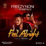 "Freezy Noni – ""Feel Alright"" f. Bobbiphillie"