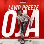 """Lawd Preeze – """"Oja"""""""