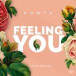 """Kunta – """"Feeling You"""" (Prod. By Verseless)"""