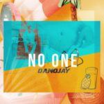 "Audio | Video: Damojay – ""No One"""