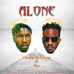 """Otunba Ke Nhyne – """"Alone"""" Ft 9ice"""