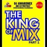 """DJ Awarenex – """"Warri 2 Lagos Mixtape"""" (The King Of Mix Part 1)"""