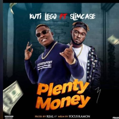 "Kuti Lego – ""Plenty Money"" ft. Slimcase"