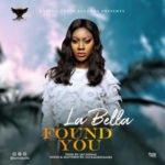 """La Bella – """"Found You"""""""