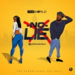"[Audio + Video] Tee World – ""No Lie"""