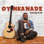 """Oyinkanade – """"Sweetim"""" (Prod. Kentee)"""