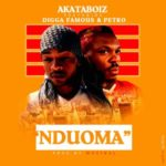 Akataboiz 8211 8220Nduoma8221 ft Digga Famous and Petro