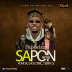 """Papiwizzy – """"Sapon"""" (Remix) ft Yonda, Baseone, Terry G"""