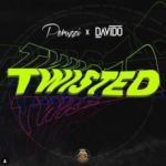 "[Lyrics] DMW x Peruzzi x Davido – ""Twisted"""