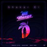 "Shakar EL – ""OliMango"" (Prod by Fliptyce)"