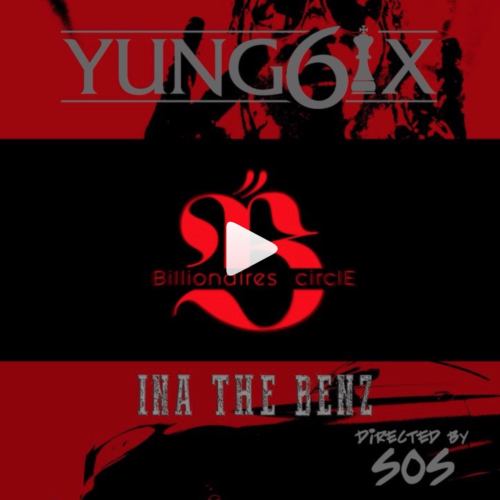 """[Music Video] Yung6ix – """"Ina The Benz"""""""