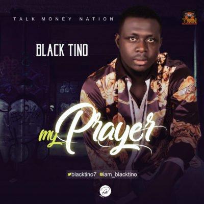 "Black Tino – ""My Prayer"""