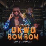 "Sllow Bobo– ""Ukwu Bom"" Ft. Pardon C"