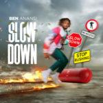 """Ben Anansi – """"Slow Down"""""""