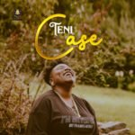 "[Lyrics] Teni – ""Case"""