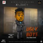 "X-Libaty- ""Ugly Boys"" (Falz #SBA Cover)"