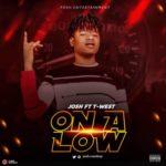 """Josh – """"On A Low"""" f. T-west"""