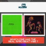 """""""Gbona"""" vs """"Fever"""" – Which One Has The Real Afro-Beat Vibe?"""