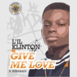 "L'il Klinton – ""Give Me Love"""