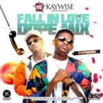 "DJ Kaywise – ""Fall In Love Dope Mix"""