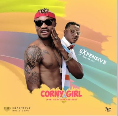 """Expensive  - """"Corny Girl"""" ft. Klever Jay"""