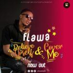"Flawa – ""Cover Me"" & ""Believe in Urself"""