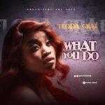 """Floda Graé – """"What You Do"""" + """"Ran Away"""""""