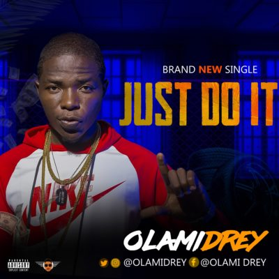 "MUSIC: Olamidrey – ""Just Do It"""
