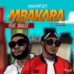 Manpizy x Skales 8211 8220Mbakara8221