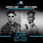 Mayor Of Lagos Vs Lagos To London, Which Album Are You Buying ?