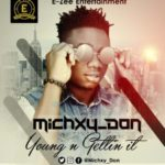 Michxy Don 8211 8220Young n Getting It8221
