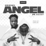 "Seriki – ""Angel"" ft. Sojay"