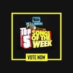 Top 5 Songs Of The Week (Wk 40) – Vote Now