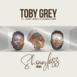 Toby Grey 8211 8220Show Glass8221 Remix Ft Terry Apala X Chinko Ekun
