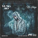 "Yung So – ""No Sleep"""