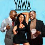 """Ice Prince – """"Yawa"""" ft. Peruzzi"""