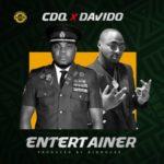"CDQ – ""Entertainer"" ft Davido"