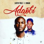 "Carter Trillz – ""Adaobi"" Ft Emmani"