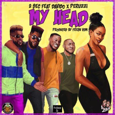 """2Sec – """"My Head"""" ft. Davido x Peruzzi"""
