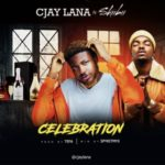 "Cjay Lana – ""Celebration"" Ft. Skiibii"